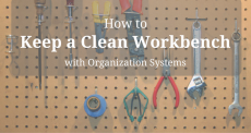 keep a clean workbench